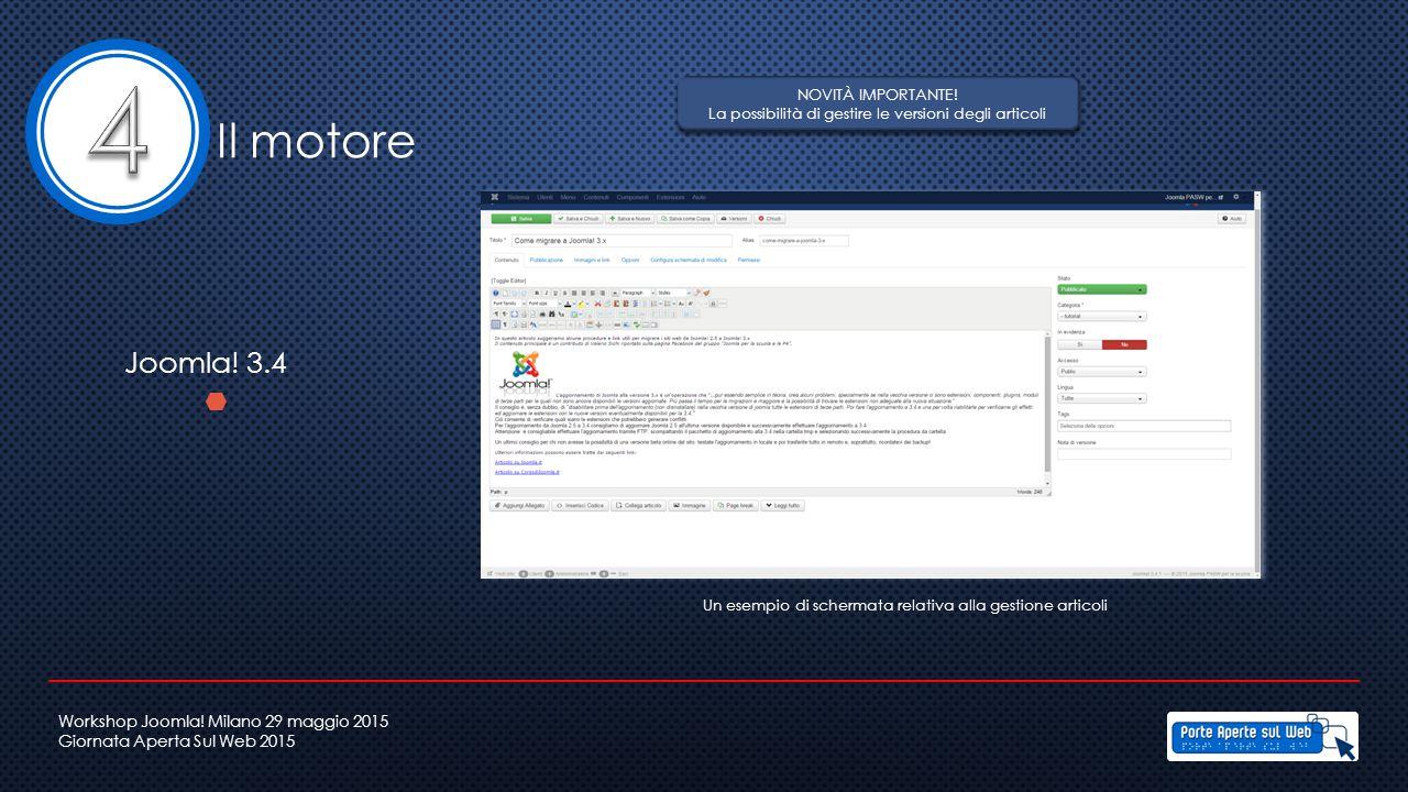 Il motore Joomla! 3.4 Un esempio di schermata relativa alla gestione articoli NOVITÀ IMPORTANTE! La possibilità di gestire le versioni degli articoli