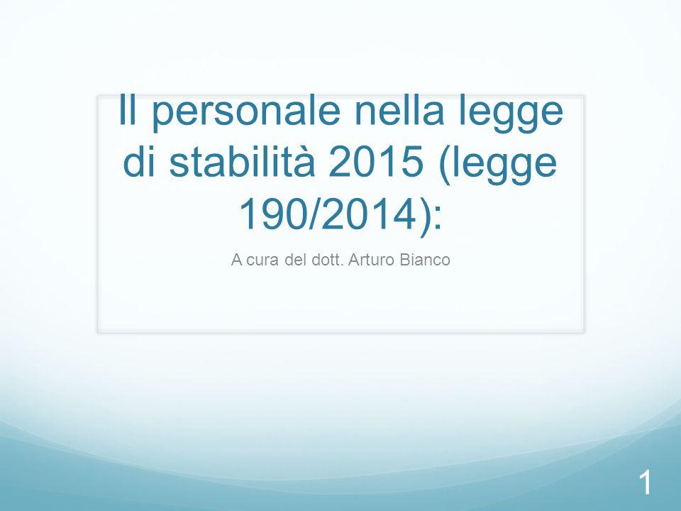 Il personale nella legge di stabilità 2015 (legge 190/2014): A cura del dott. Arturo Bianco 1
