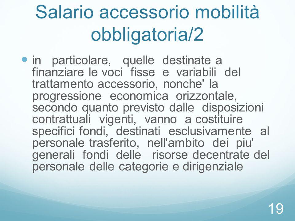 Salario accessorio mobilità obbligatoria/2 in particolare, quelle destinate a finanziare le voci fisse e variabili del trattamento accessorio, nonche'