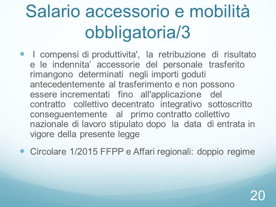 Salario accessorio e mobilità obbligatoria/3 I compensi di produttivita', la retribuzione di risultato e le indennita' accessorie del personale trasfe