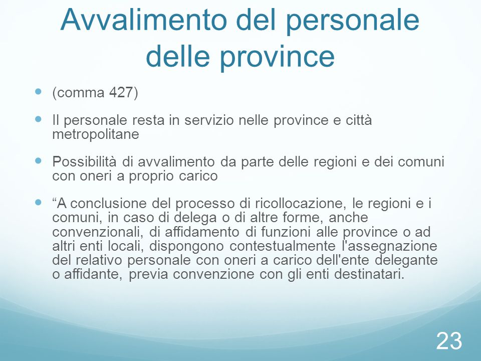 Avvalimento del personale delle province (comma 427) Il personale resta in servizio nelle province e città metropolitane Possibilità di avvalimento da