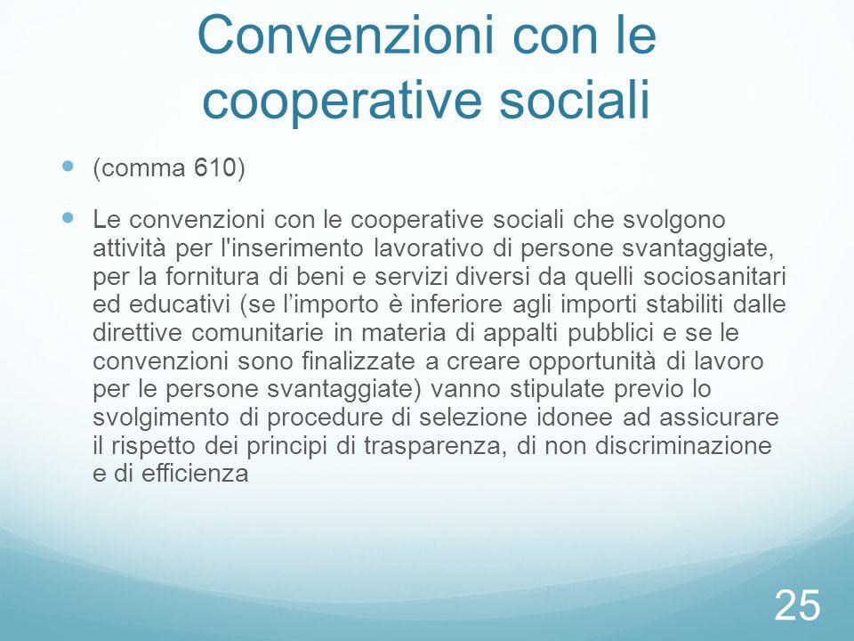 Convenzioni con le cooperative sociali (comma 610) Le convenzioni con le cooperative sociali che svolgono attività per l'inserimento lavorativo di per