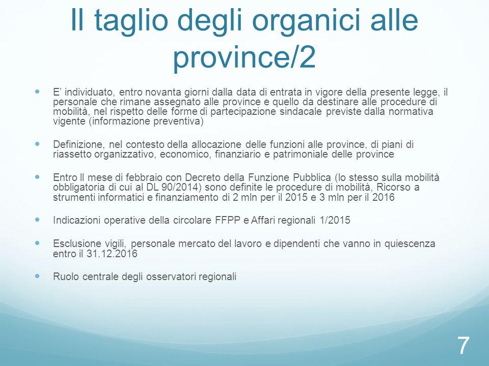 Il taglio degli organici alle province/2 E' individuato, entro novanta giorni dalla data di entrata in vigore della presente legge, il personale che r