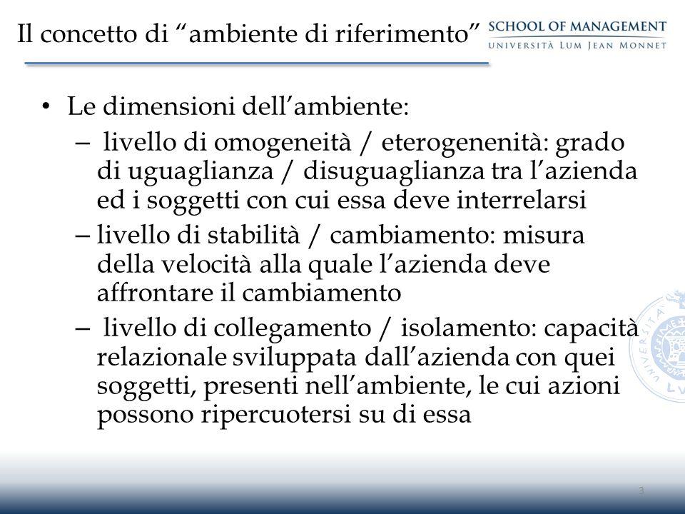 """Il concetto di """"ambiente di riferimento"""" Le dimensioni dell'ambiente: – livello di omogeneità / eterogenenità: grado di uguaglianza / disuguaglianza t"""