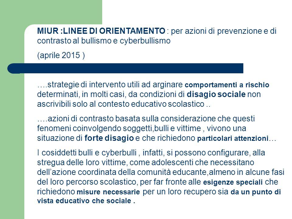 MIUR :LINEE DI ORIENTAMENTO : per azioni di prevenzione e di contrasto al bullismo e cyberbullismo (aprile 2015 ) …. strategie di intervento utili ad