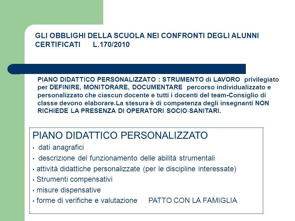 GLI OBBLIGHI DELLA SCUOLA NEI CONFRONTI DEGLI ALUNNI CERTIFICATI L.170/2010 PIANO DIDATTICO PERSONALIZZATO : STRUMENTO di LAVORO privilegiato per DEFI