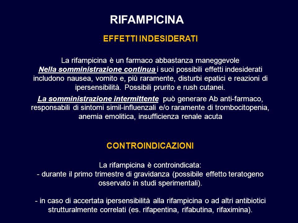 RIFAMPICINA EFFETTI INDESIDERATI La rifampicina è un farmaco abbastanza maneggevole Nella somministrazione continua i suoi possibili effetti indesider