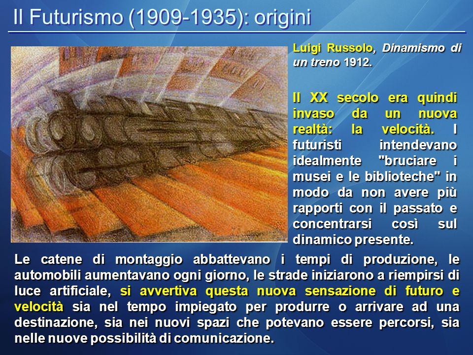 Il Futurismo (1909-1935): origini Luigi Russolo, Dinamismo di un treno 1912. Le catene di montaggio abbattevano i tempi di produzione, le automobili a