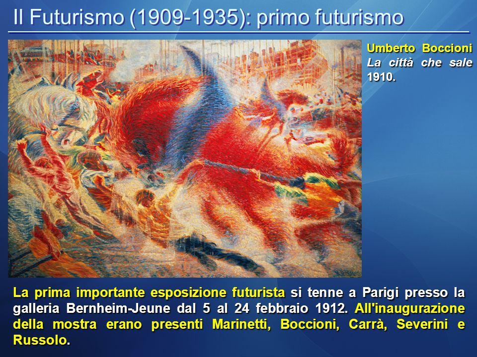 Il Futurismo (1909-1935): primo futurismo La prima importante esposizione futurista si tenne a Parigi presso la galleria Bernheim-Jeune dal 5 al 24 fe