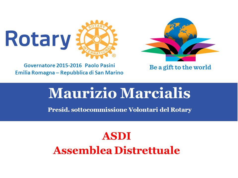SEMINARIO ISTRUZIONE SQUADRA DISTRETTUALE Repubblica di San Marino, 22 Febbraio 2014 Maurizio Marcialis ASDI Assemblea Distrettuale Presid.
