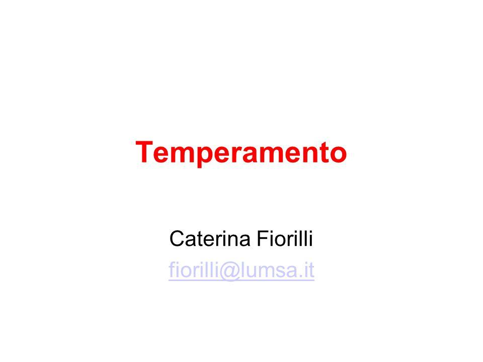 Temperamento Caterina Fiorilli fiorilli@lumsa.it