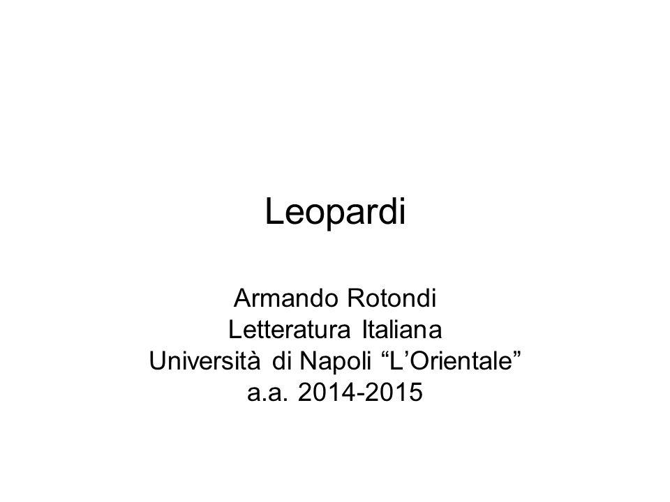 """Leopardi Armando Rotondi Letteratura Italiana Università di Napoli """"L'Orientale"""" a.a. 2014-2015"""
