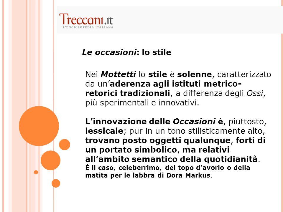 Nei Mottetti lo stile è solenne, caratterizzato da un'aderenza agli istituti metrico- retorici tradizionali, a differenza degli Ossi, più sperimentali e innovativi.