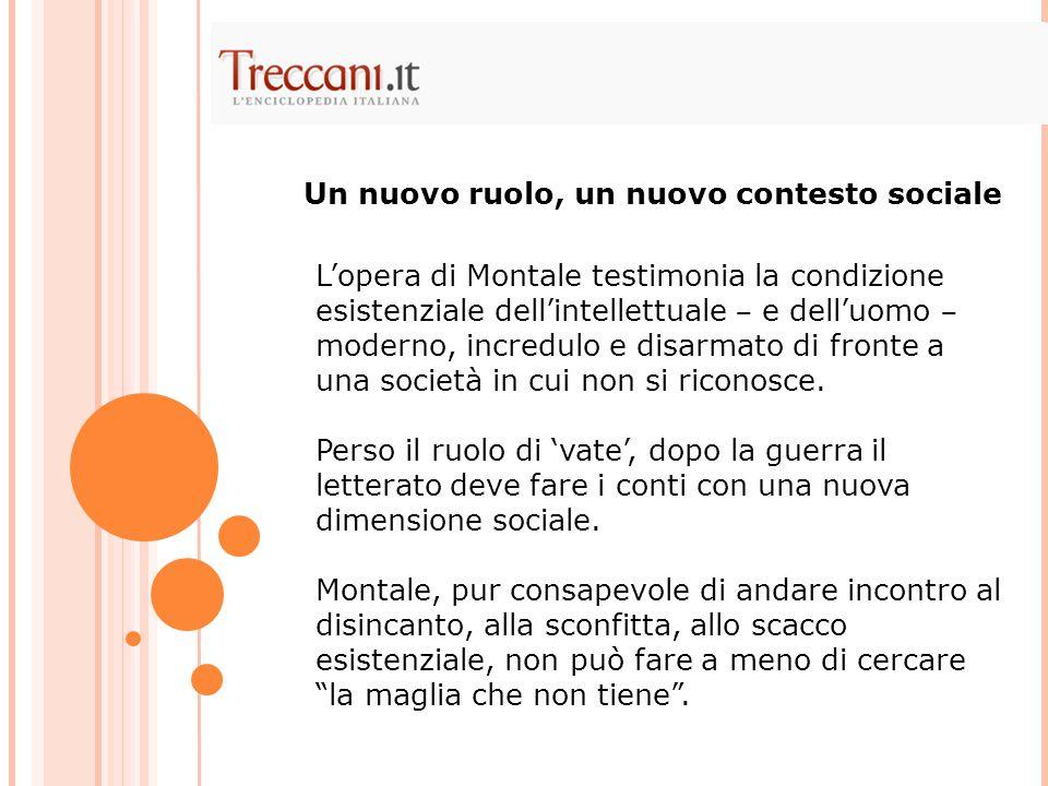 Montale, nato a Genova nel 1896 da una famiglia borghese, non ha una preparazione scolastica tradizionale per un poeta.