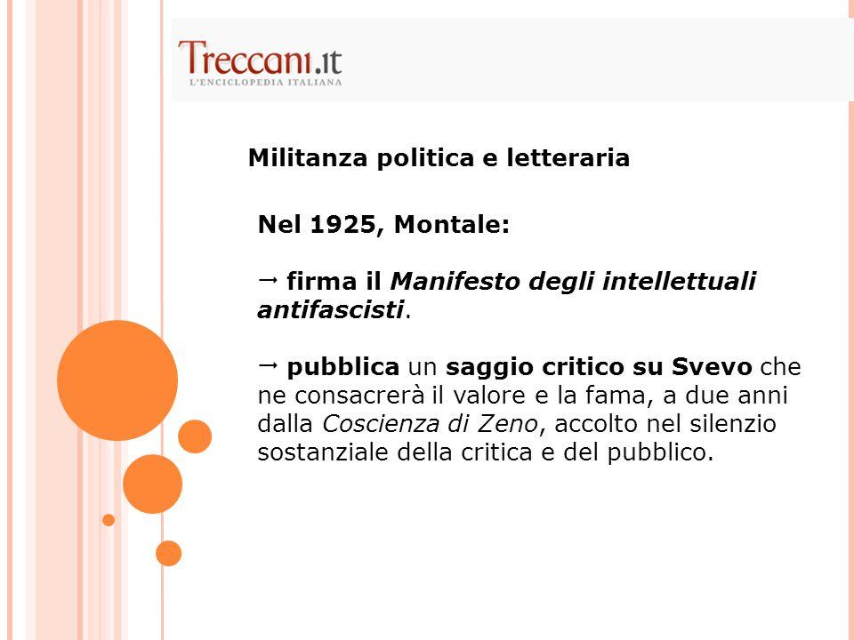 Nel 1925, Montale:  firma il Manifesto degli intellettuali antifascisti.