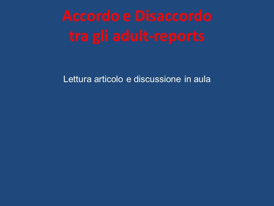 Accordo e Disaccordo tra gli adult-reports Lettura articolo e discussione in aula