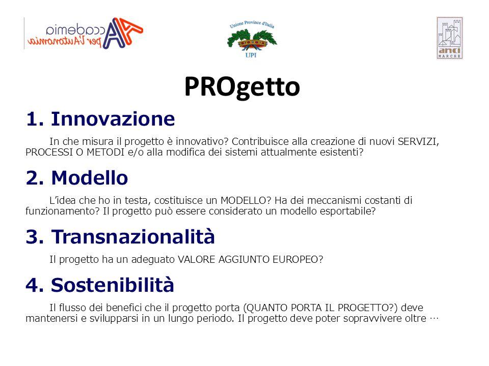 1. Innovazione In che misura il progetto è innovativo? Contribuisce alla creazione di nuovi SERVIZI, PROCESSI O METODI e/o alla modifica dei sistemi a