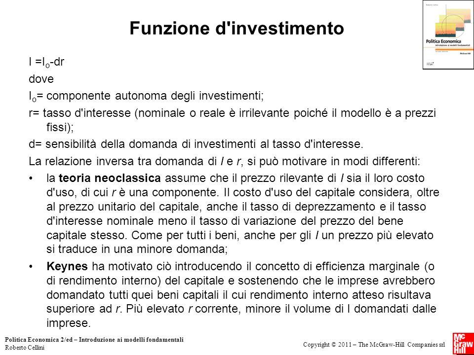 Copyright © 2011 – The McGraw-Hill Companies srl Politica Economica 2/ed – Introduzione ai modelli fondamentali Roberto Cellini Funzione d'investiment