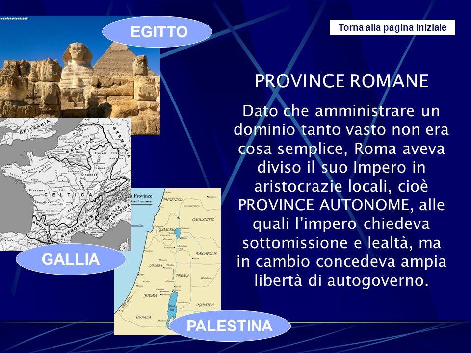 Torna alla pagina iniziale PROVINCE ROMANE Dato che amministrare un dominio tanto vasto non era cosa semplice, Roma aveva diviso il suo Impero in aris