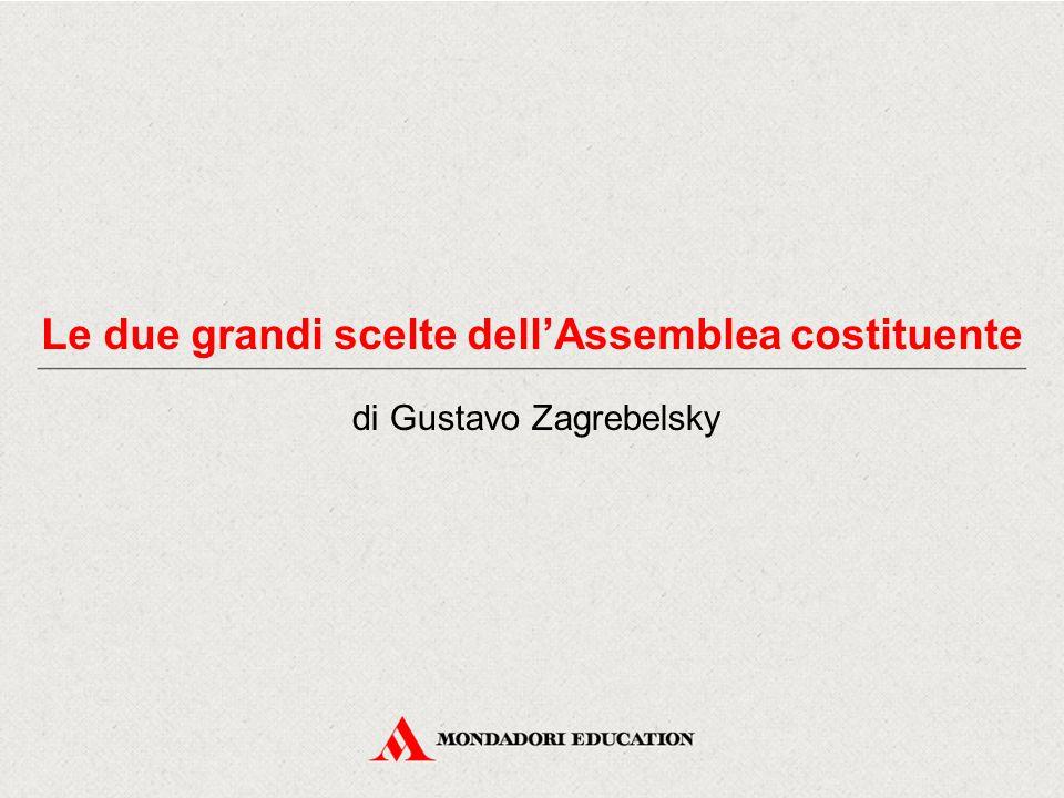 Le due grandi scelte dell'Assemblea costituente di Gustavo Zagrebelsky