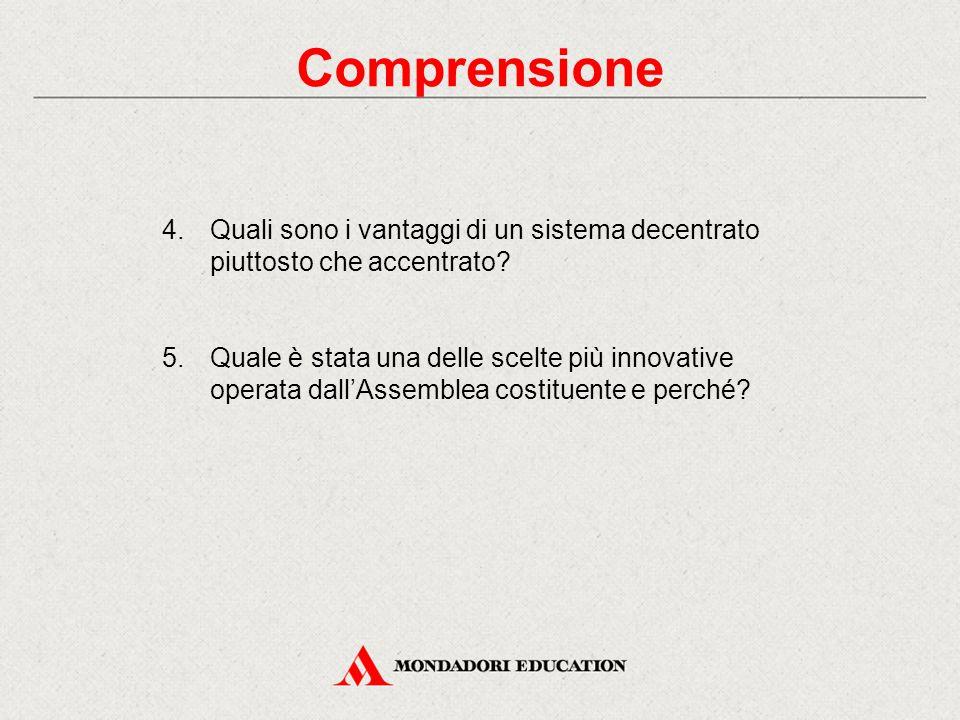 Comprensione 4.Quali sono i vantaggi di un sistema decentrato piuttosto che accentrato? 5. Quale è stata una delle scelte più innovative operata dall'
