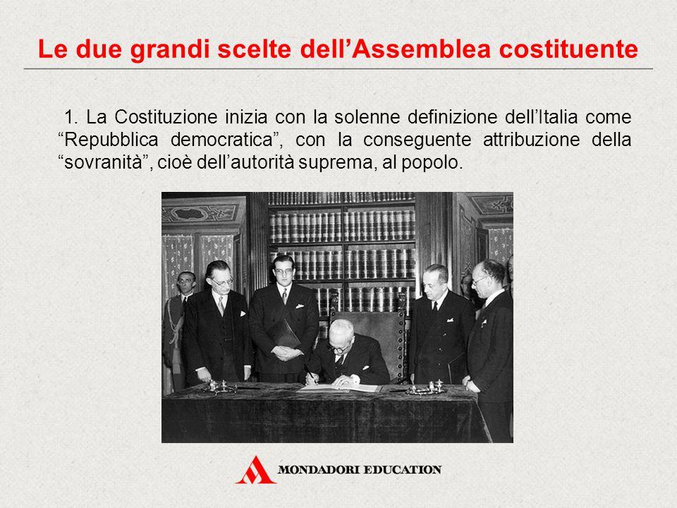 """1. La Costituzione inizia con la solenne definizione dell'Italia come """"Repubblica democratica"""", con la conseguente attribuzione della """"sovranità"""", cio"""