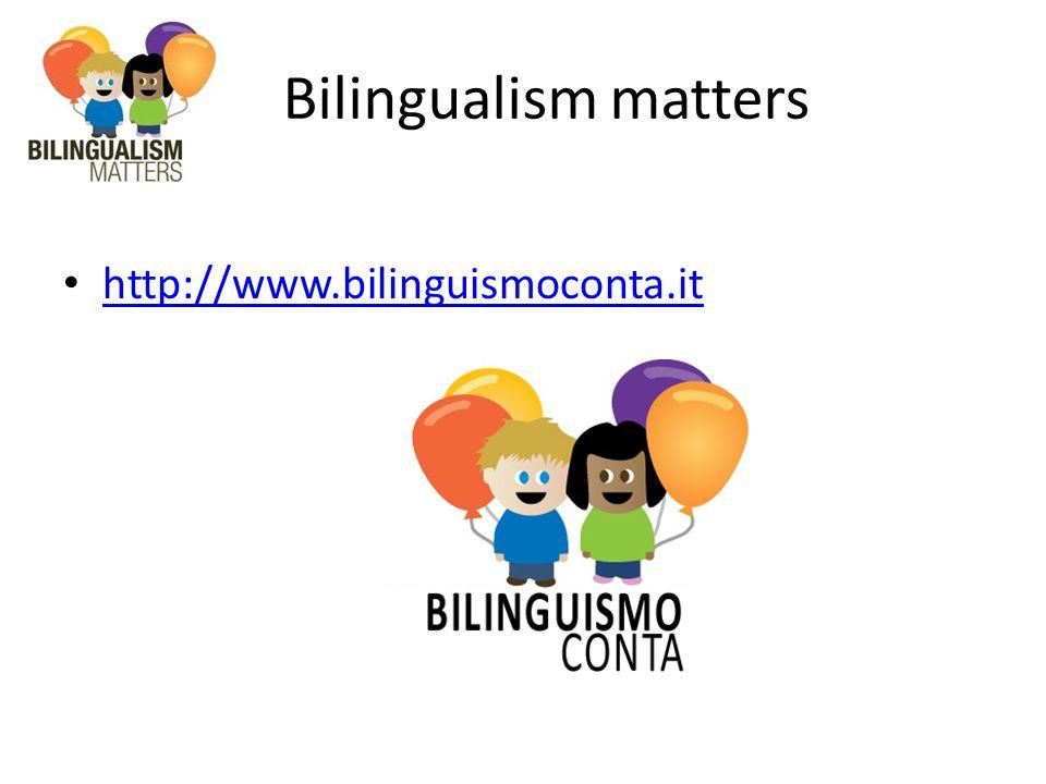 Bilingualism matters http://www.bilinguismoconta.it