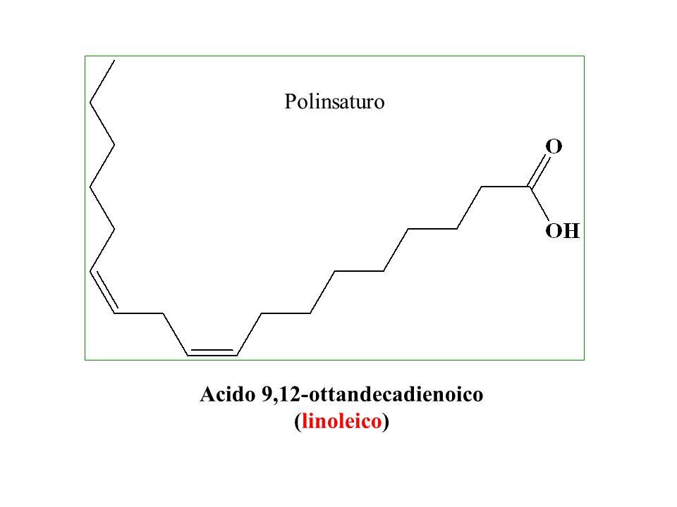 Acido 9,12-ottandecadienoico (linoleico) Polinsaturo