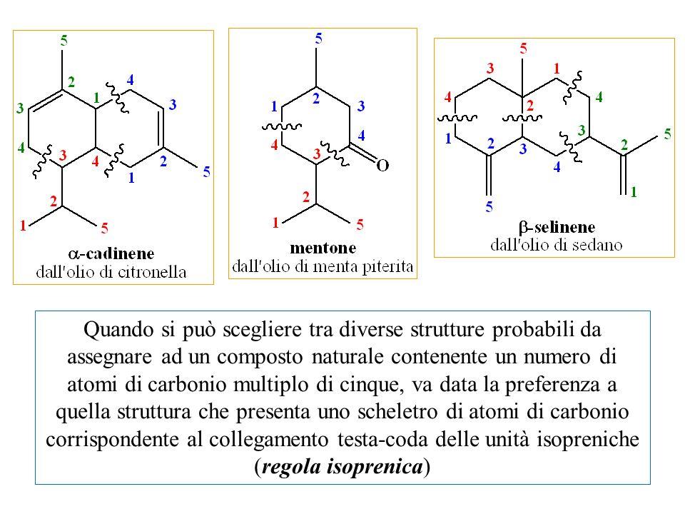 Quando si può scegliere tra diverse strutture probabili da assegnare ad un composto naturale contenente un numero di atomi di carbonio multiplo di cin