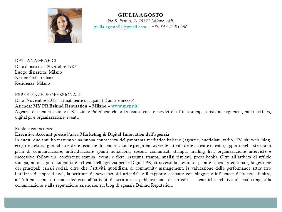 GIULIA AGOSTO Via S. Primo, 2- 20121 Milano (MI) giulia.agosto87@gmail.comgiulia.agosto87@gmail.com - +39 347 12 85 606 DATI ANAGRAFICI Data di nascit