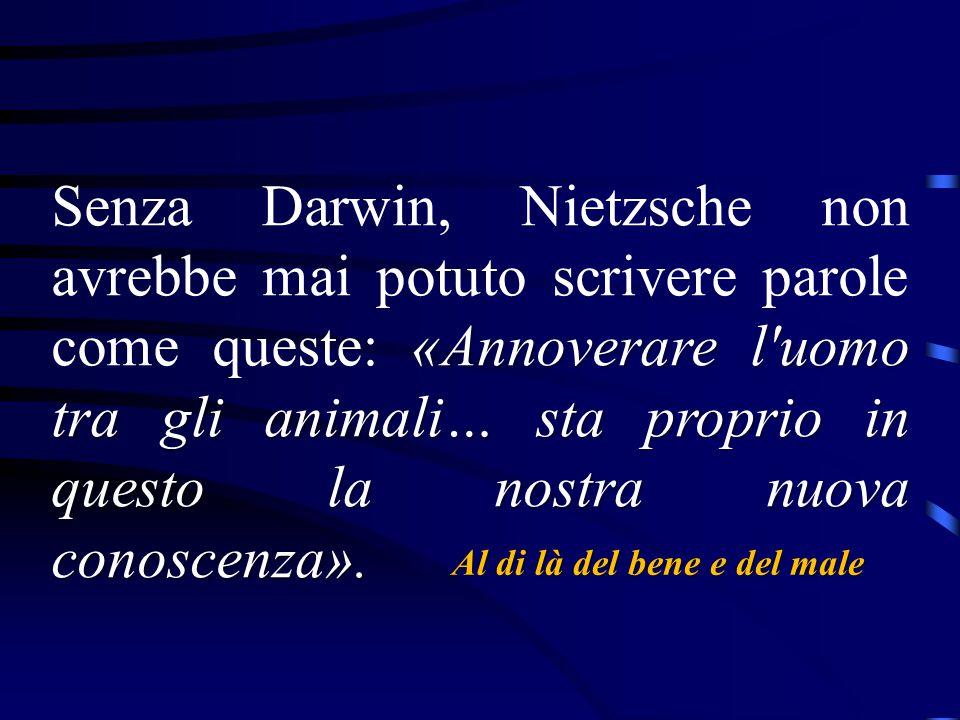 «Annoverare l'uomo tra gli animali… sta proprio in questo la nostra nuova conoscenza». Senza Darwin, Nietzsche non avrebbe mai potuto scrivere parole