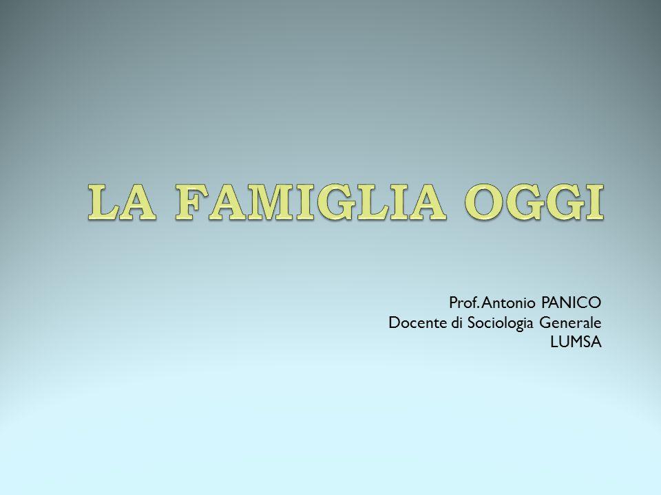 Prof. Antonio PANICO Docente di Sociologia Generale LUMSA