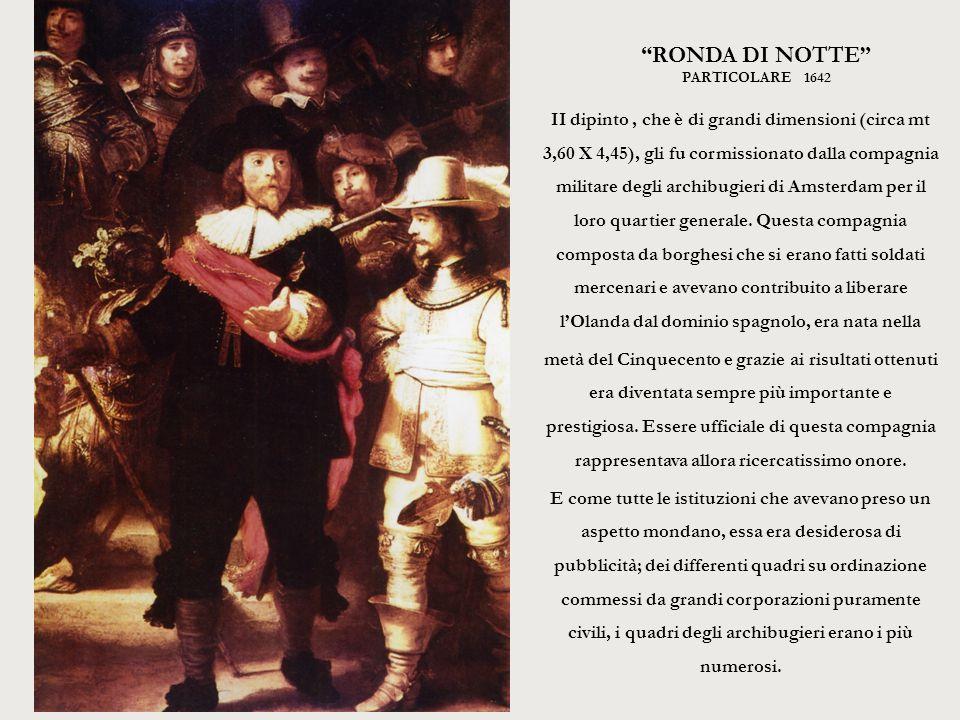 """""""RONDA DI NOTTE"""" PARTICOLARE 1642 II dipinto, che è di grandi dimensioni (circa mt 3,60 X 4,45), gli fu cormissionato dalla compagnia militare degli a"""