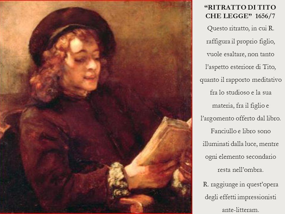 """""""RITRATTO DI TITO CHE LEGGE"""" 1656/7 Questo ritratto, in cui R. raffigura il proprio figlio, vuole esaltare, non tanto l'aspetto esteriore di Tito, qua"""