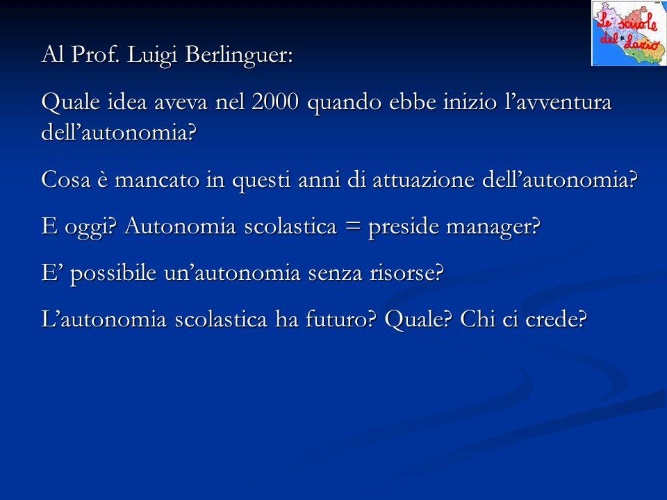 Al Prof. Luigi Berlinguer: Quale idea aveva nel 2000 quando ebbe inizio l'avventura dell'autonomia.