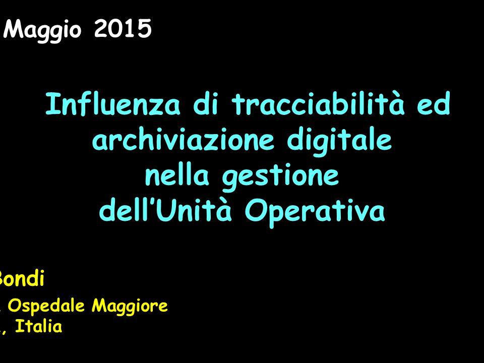 Influenza di tracciabilità ed archiviazione digitale nella gestione dell'Unità Operativa A. Bondi Anatomia Patologica Ospedale Maggiore Bologna, Itali