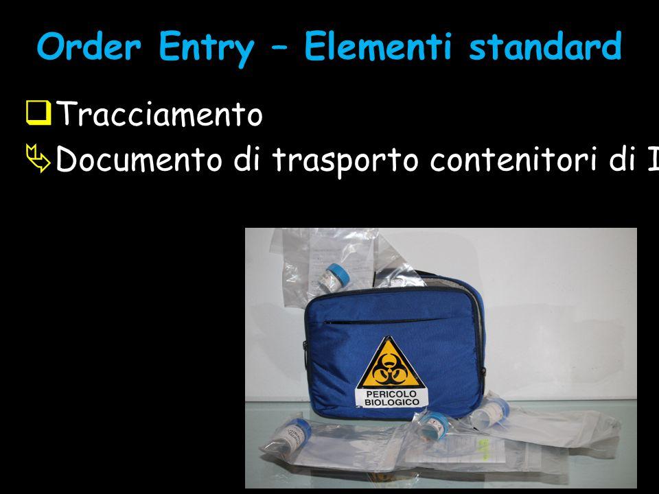 Order Entry – Elementi standard  Tracciamento  Documento di trasporto contenitori di III livello