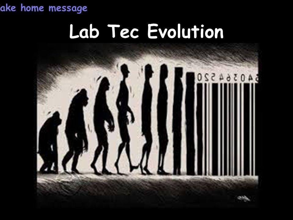 Lab Tec Evolution Take home message