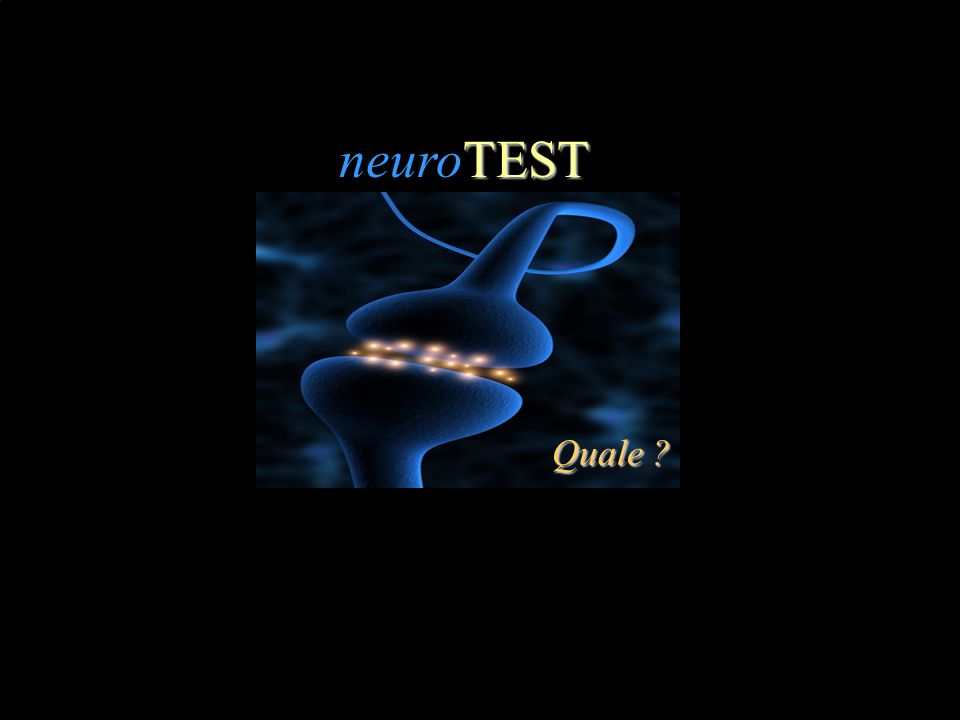 TEST neuroTEST Quale ?