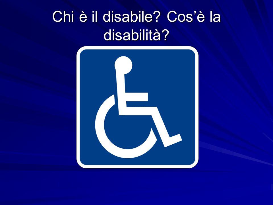 Chi è il disabile? Cos'è la disabilità?