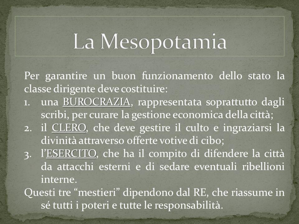 Per garantire un buon funzionamento dello stato la classe dirigente deve costituire: BUROCRAZIA 1.una BUROCRAZIA, rappresentata soprattutto dagli scri