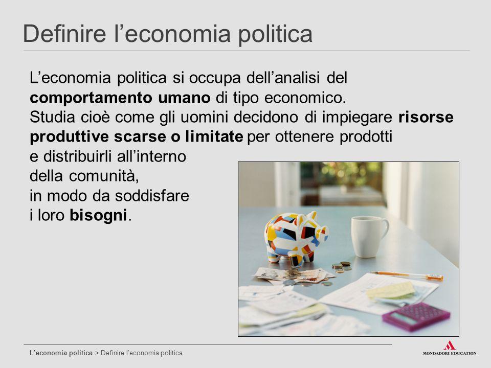 L'economia politica si occupa dell'analisi del comportamento umano di tipo economico. Studia cioè come gli uomini decidono di impiegare risorse produt