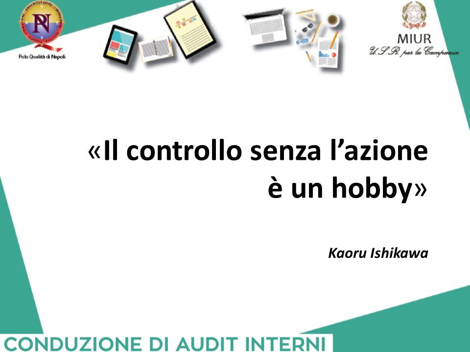 «Il controllo senza l'azione è un hobby» Kaoru Ishikawa