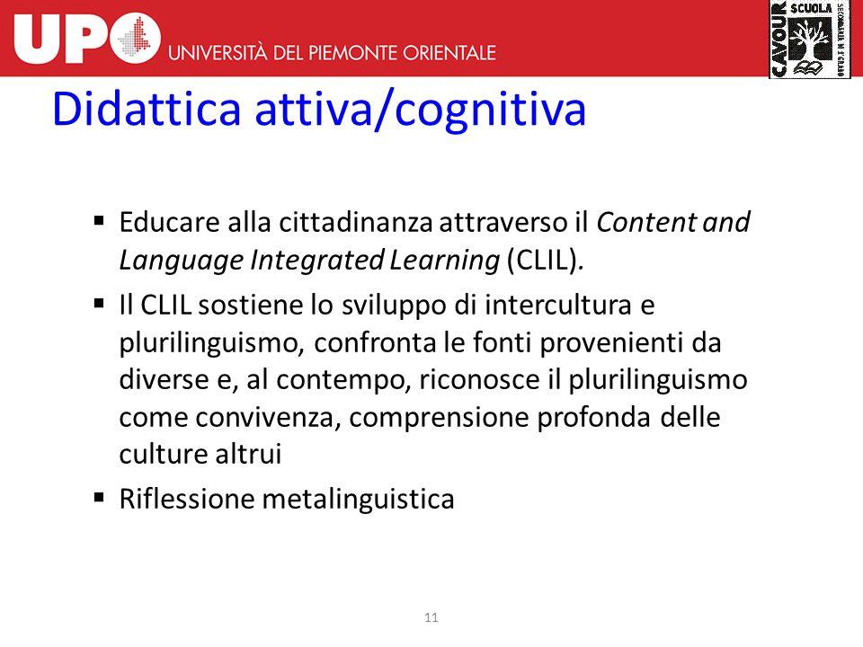 11  Educare alla cittadinanza attraverso il Content and Language Integrated Learning (CLIL).  Il CLIL sostiene lo sviluppo di intercultura e plurili
