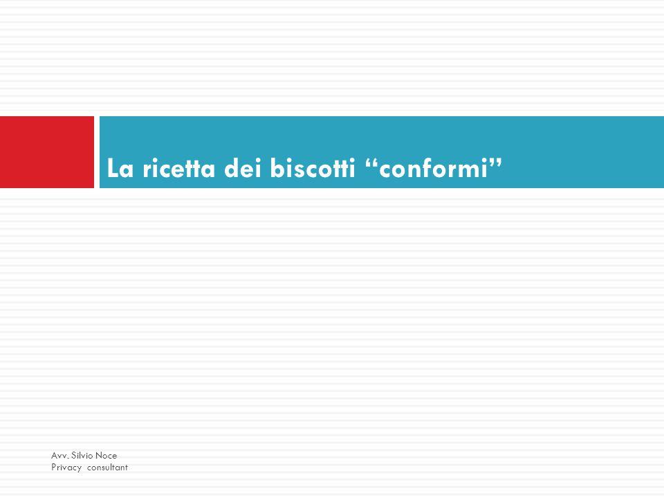 """La ricetta dei biscotti """"conformi"""" Avv. Silvio Noce Privacy consultant"""