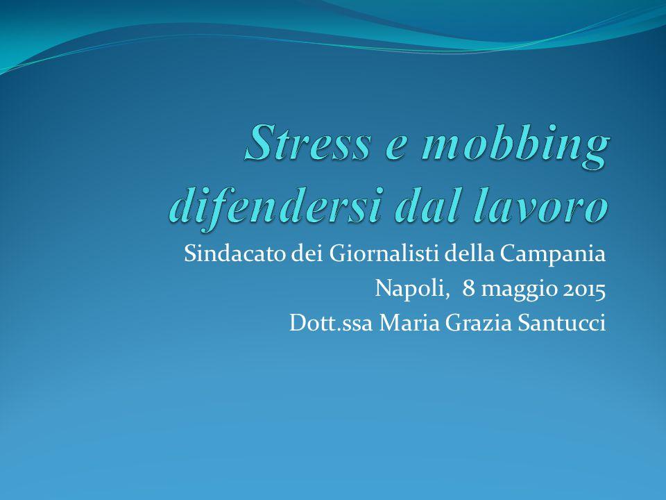 Sindacato dei Giornalisti della Campania Napoli, 8 maggio 2015 Dott.ssa Maria Grazia Santucci