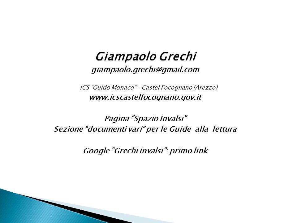 """Giampaolo Grechi giampaolo.grechi@gmail.com ICS """"Guido Monaco"""" – Castel Focognano (Arezzo) www.icscastelfocognano.gov.it Pagina """"Spazio Invalsi"""" Sezio"""