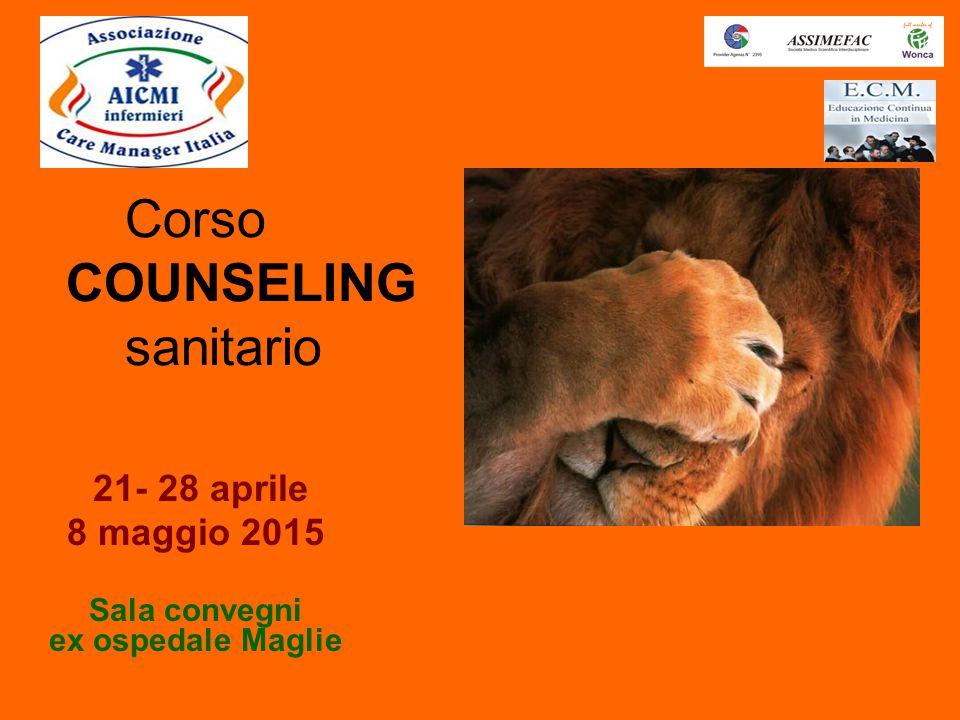 Corso COUNSELING sanitario 21- 28 aprile 8 maggio 2015 Sala convegni ex ospedale Maglie