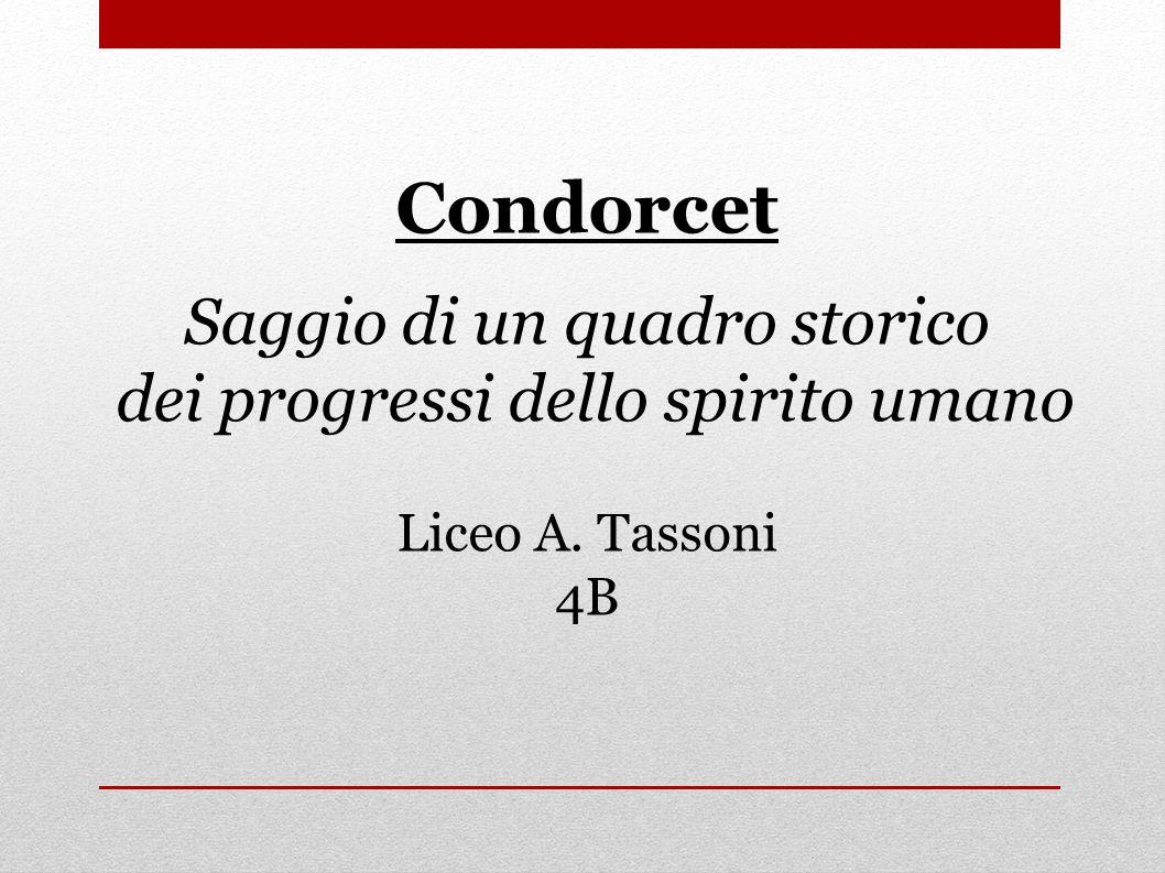 Condorcet Saggio di un quadro storico dei progressi dello spirito umano Liceo A. Tassoni 4B