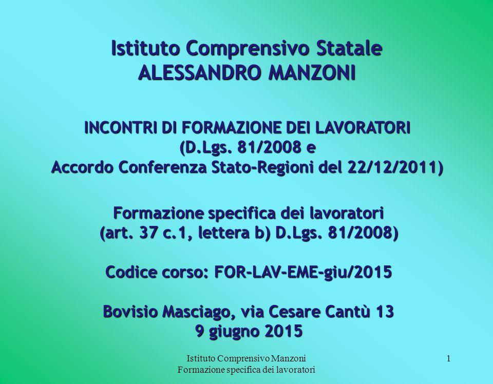 Istituto Comprensivo Manzoni Formazione specifica dei lavoratori 1 Formazione specifica dei lavoratori (art.